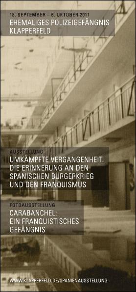 Flyer Titelseite | Austellung: »Umkämpfte Vergangenheit. Die Erinnerung an den Spanischen Bürgerkrieg und den Franquismus« | Fotoausstellung: »Carabanchel: Ein franquistisches Gefängnis«